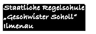 """Staatliche Regelschule """"Geschwister Scholl"""""""